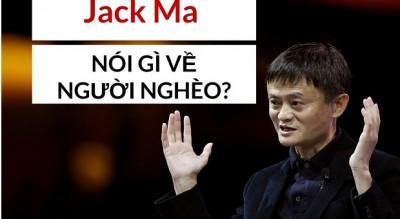 Jack Ma nói về người nghèo đấy